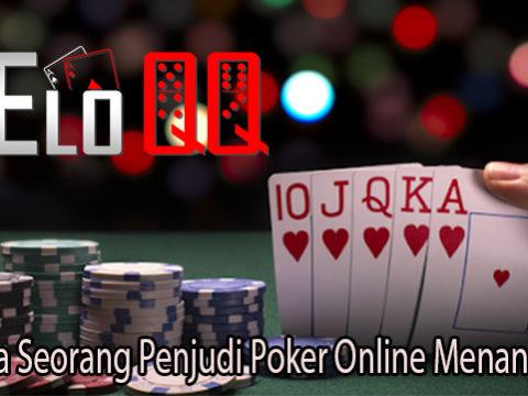 Rahasia Seorang Penjudi Poker Online Menang Terus