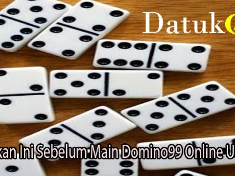 Perhatikan Ini Sebelum Main Domino99 Online Uang Asli