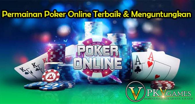 Permainan Poker Online Terbaik & Menguntungkan
