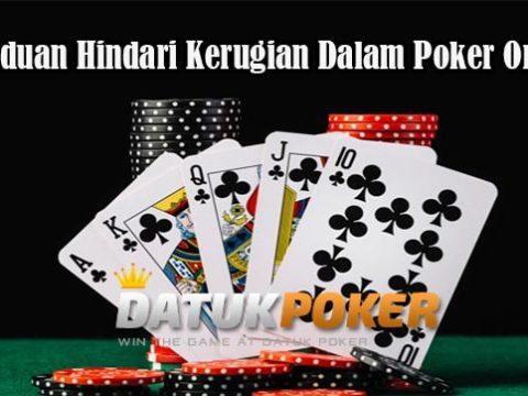 3 Panduan Hindari Kerugian Dalam Poker Online