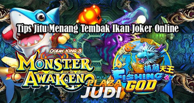 Tips Jitu Menang Tembak Ikan Joker Online
